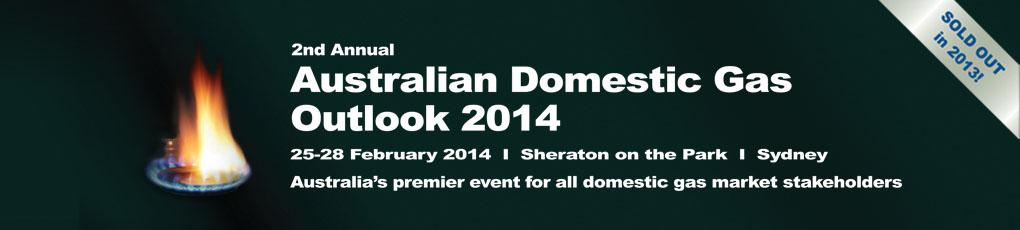 Australian Domestic Gas Outlook 2014 Conference Sydney