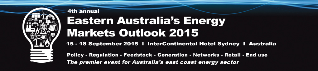 4th annual Eastern Australias Energy Markets Outlook 2015 conference Sydney
