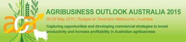 Agribusiness Outlook Australia 2015 conference May 26-28 Rydges on Swanston Melbourne