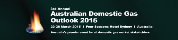 Australian Domestic Gas Outlook 2015 Conference Sydney