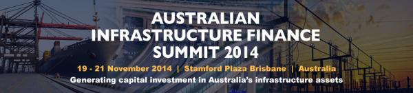 Australian Infrastructure Finance Summit 2014 Conference Brisbane
