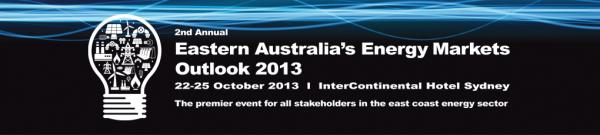 Eastern Australia's Energy Markets Outlook 2013 Conference Sydney