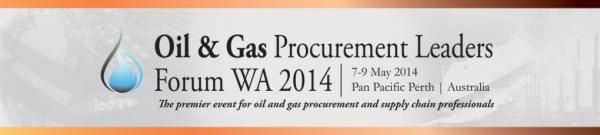 Oil and Gas Procurement Leaders Forum Western Australia 2014 Perth Australia Conference