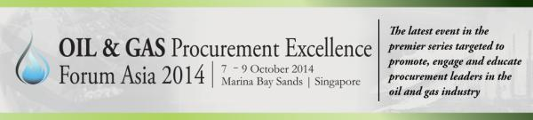 Oil and Gas Procurement Excellence Forum Asia 2014 Singapore Conference