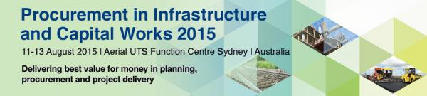 Procurement in Infrastructure and Capital Works 2015 conference Sydney August