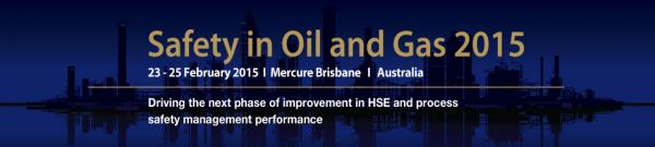 Safety in Oil and Gas 2015 Conference Brisbane